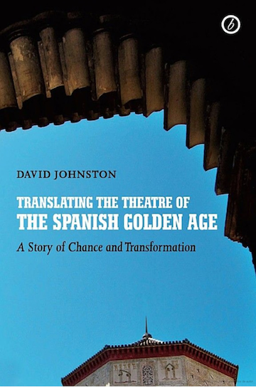 25 years translating the theatre of the Spanish Golden Age