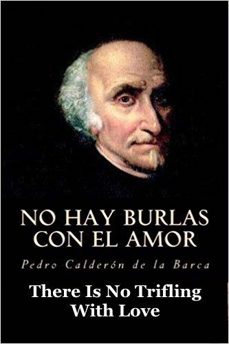 Book Cover: There Is No Trifling With Love (No hay burlas con el amor)