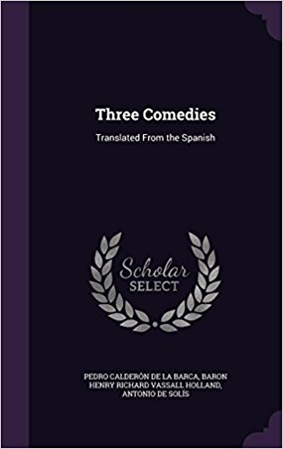 Book Cover: Three Comedies: Translated from the Spanish
